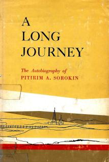 17 - A Long Journey - The Autobiography of Pitirim A. Sorokin